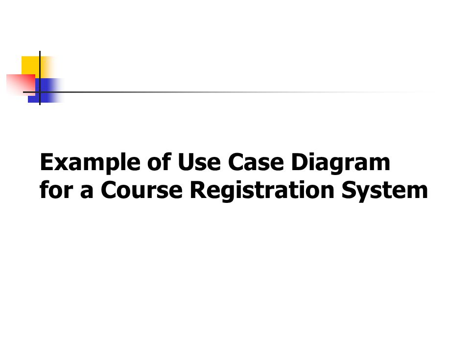 Example of Use Case Diagram for a Course Registration System