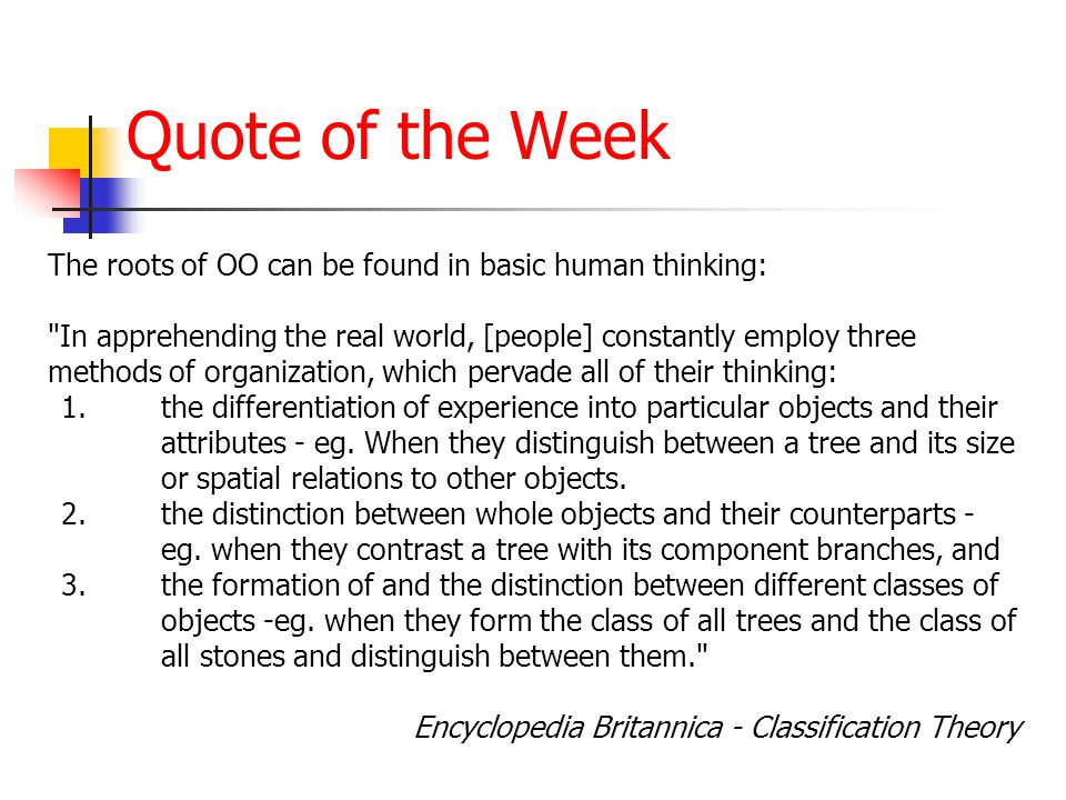 Quote of the Week The roots of OO can be found in basic human thinking: