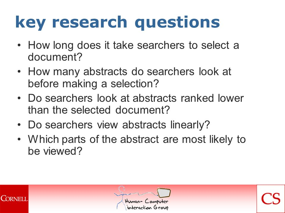 key research questions How long does it take searchers to select a document.