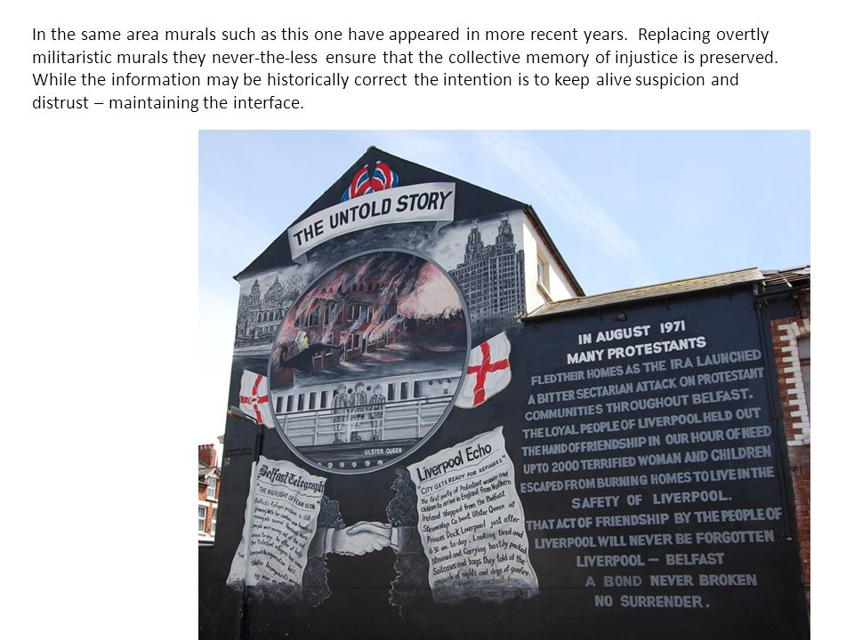 In the same area murals such as this one have appeared in more recent years. Replacing overtly militaristic murals they never-the-less ensure that the