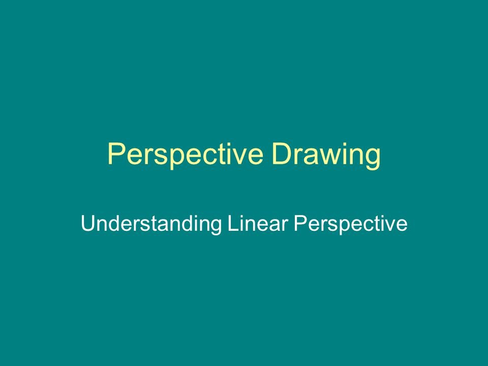 Perspective Drawing Understanding Linear Perspective