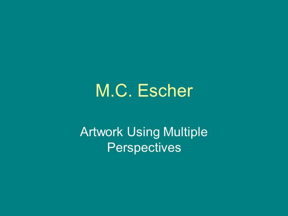 M.C. Escher Artwork Using Multiple Perspectives