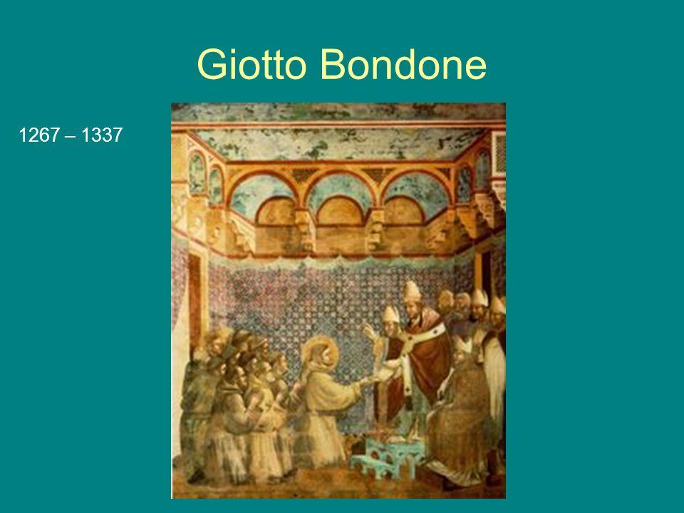 Giotto Bondone 1267 – 1337