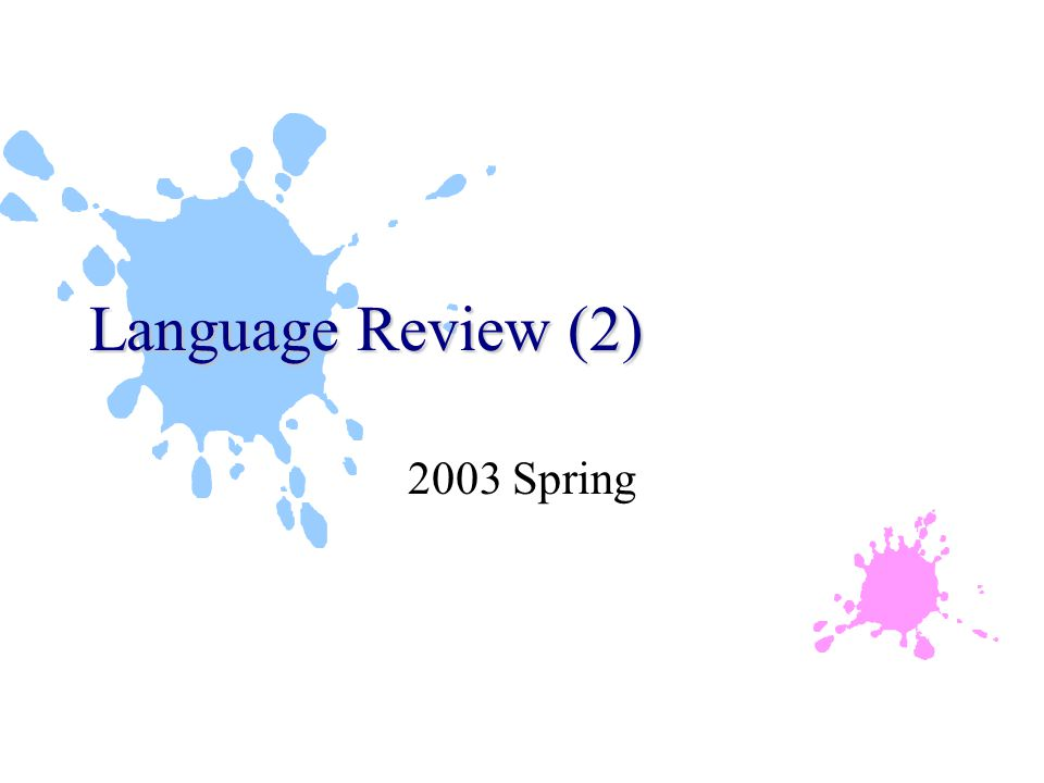 Language Review (2) 2003 Spring