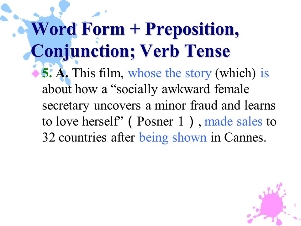 Word Form + Preposition, Conjunction; Verb Tense u 5.