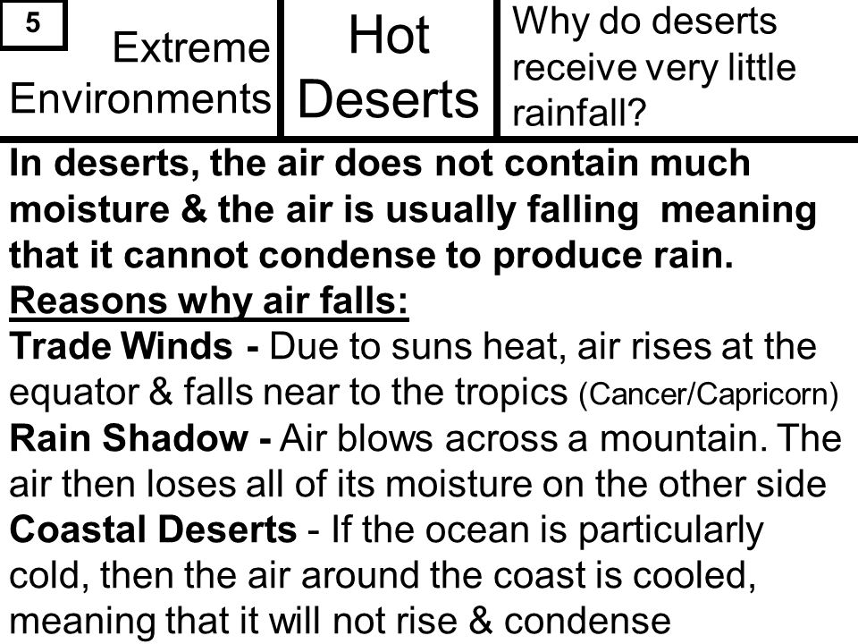 Extreme Environments How does wind affect how dry the desert is.