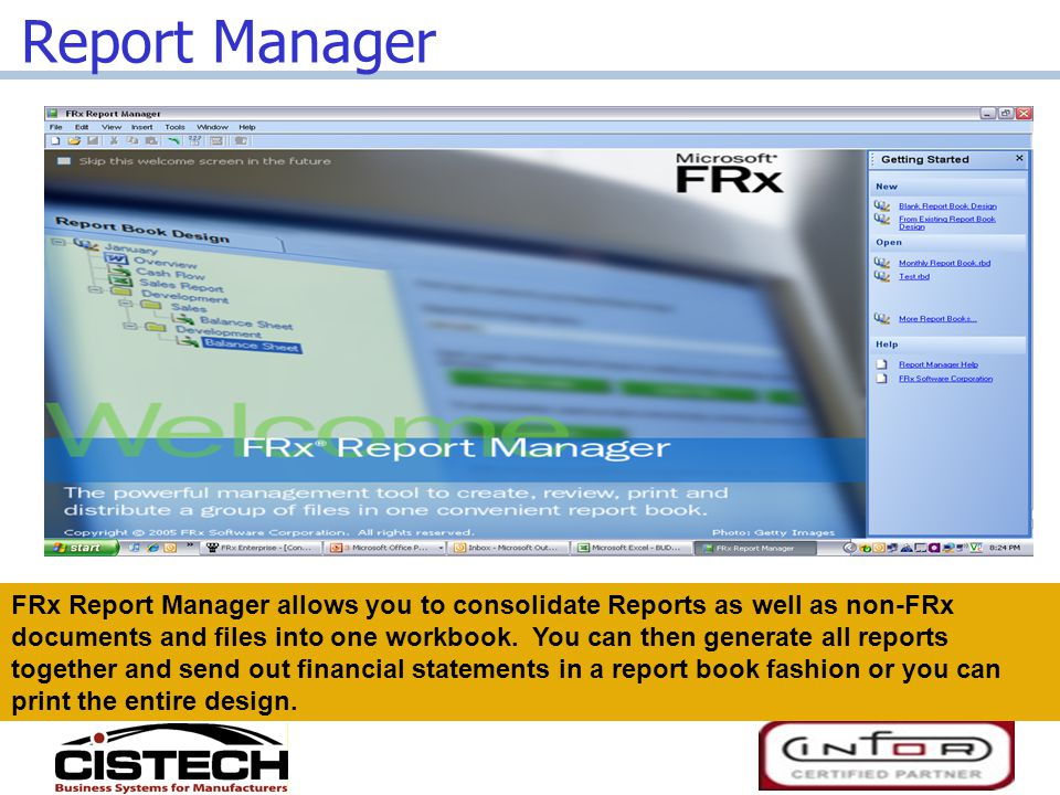 Report Manager FRx Report Manager allows you to consolidate Reports as well as non-FRx documents and files into one workbook.