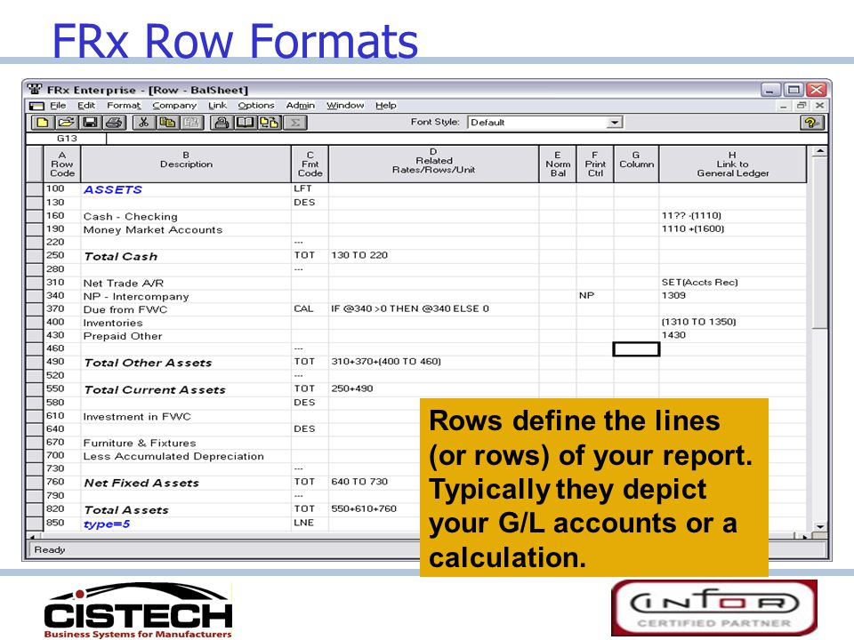 FRx Row Formats Rows define the lines (or rows) of your report.