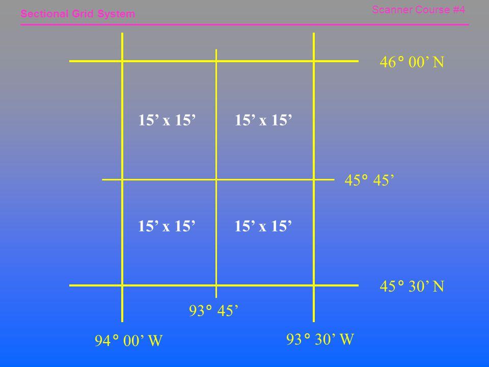 Scanner Course #4 Sectional Grid System 94 00' W o 93 30' W o 45 30' N o 46 00' N o 30' x 30' Aeronautical Chart Divison