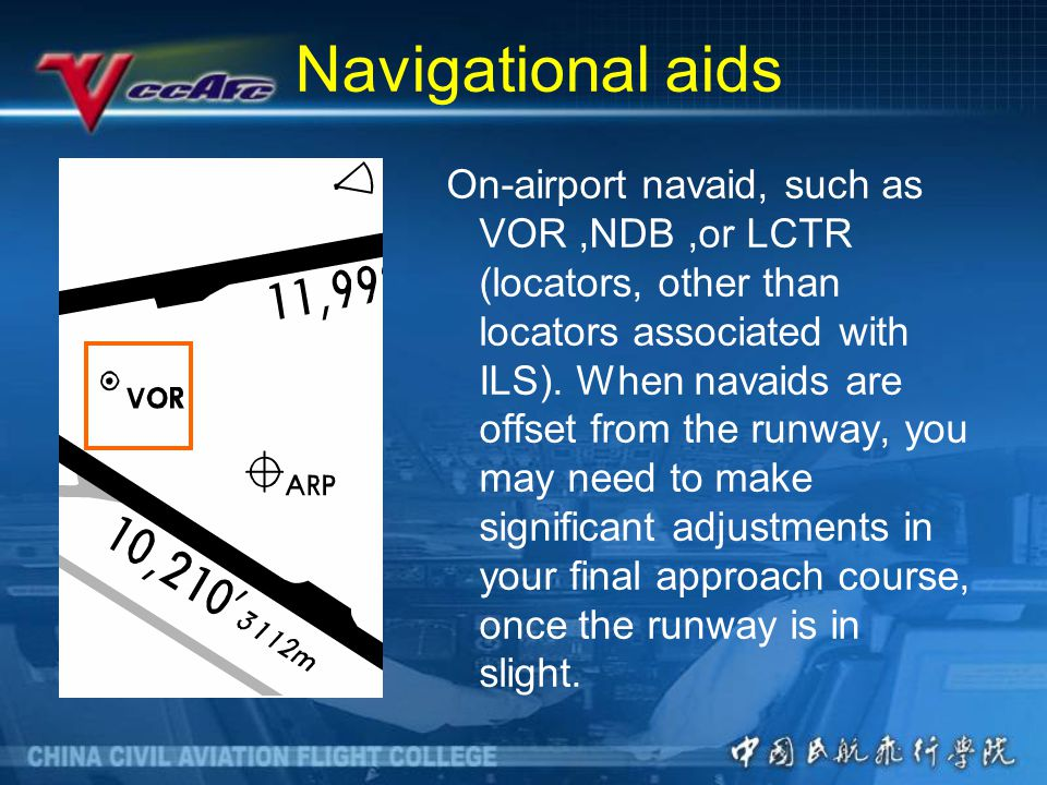 Navigational aids On-airport navaid, such as VOR,NDB,or LCTR (locators, other than locators associated with ILS).