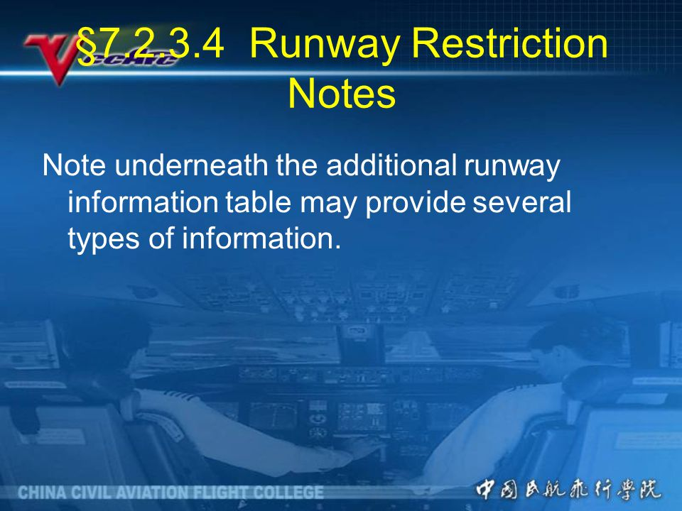 §7.2.3.4 Runway Restriction Notes Note underneath the additional runway information table may provide several types of information.