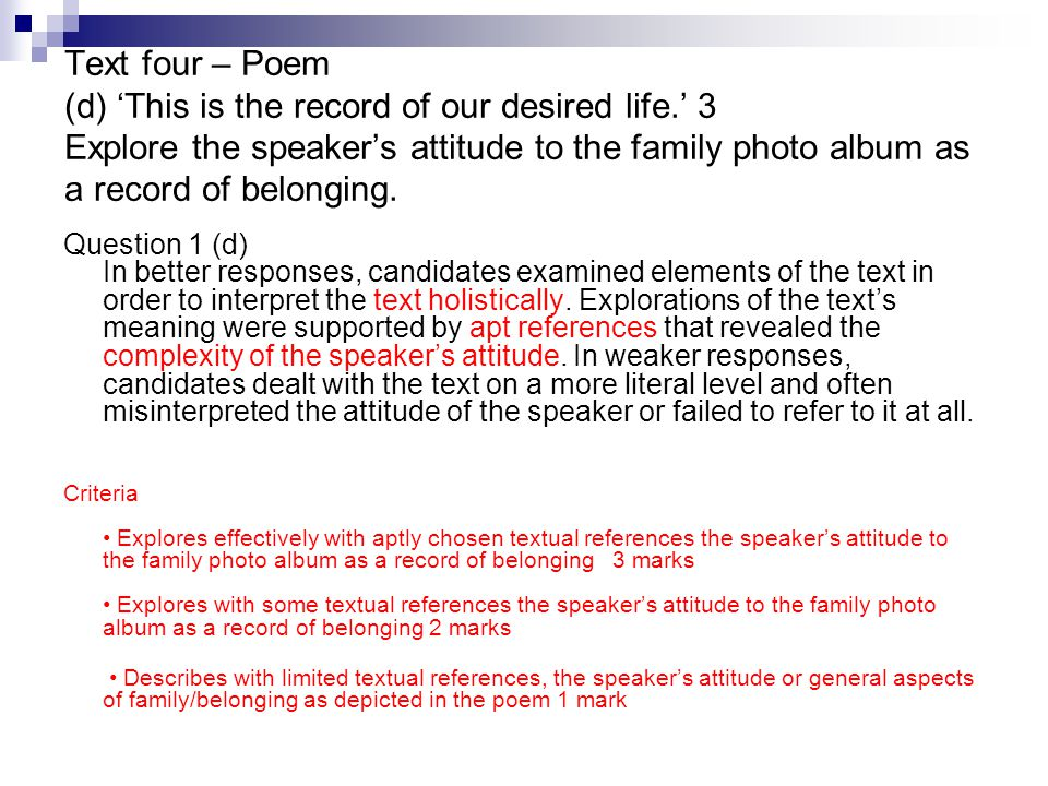 Text four – Poem (d) 'This is the record of our desired life.' 3 Explore the speaker's attitude to the family photo album as a record of belonging.