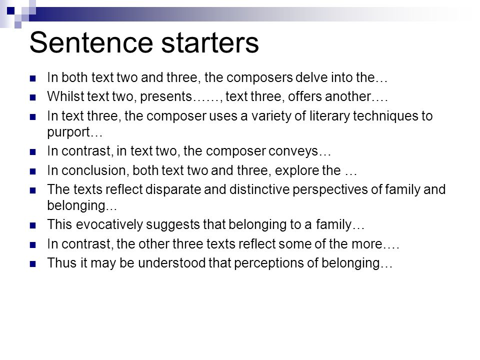 Sentence starters In both text two and three, the composers delve into the… Whilst text two, presents……, text three, offers another….