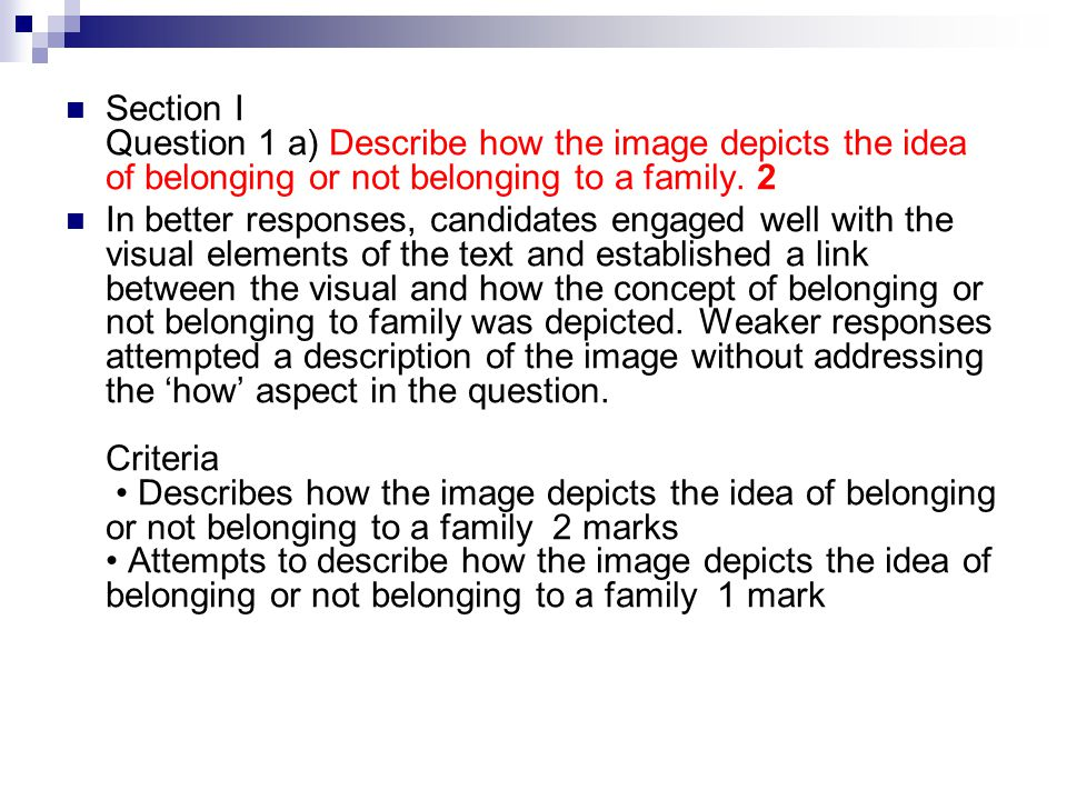Section I Question 1 a) Describe how the image depicts the idea of belonging or not belonging to a family.