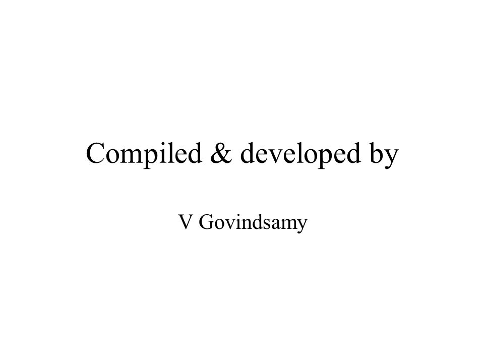 Compiled & developed by V Govindsamy