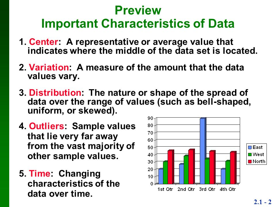 2.1 - 2 1. Center: A representative or average value that indicates where the middle of the data set is located. 2. Variation: A measure of the amount