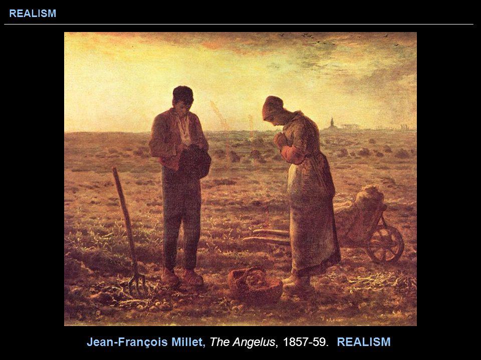 REALISM Jean-François Millet, The Angelus, 1857-59. REALISM