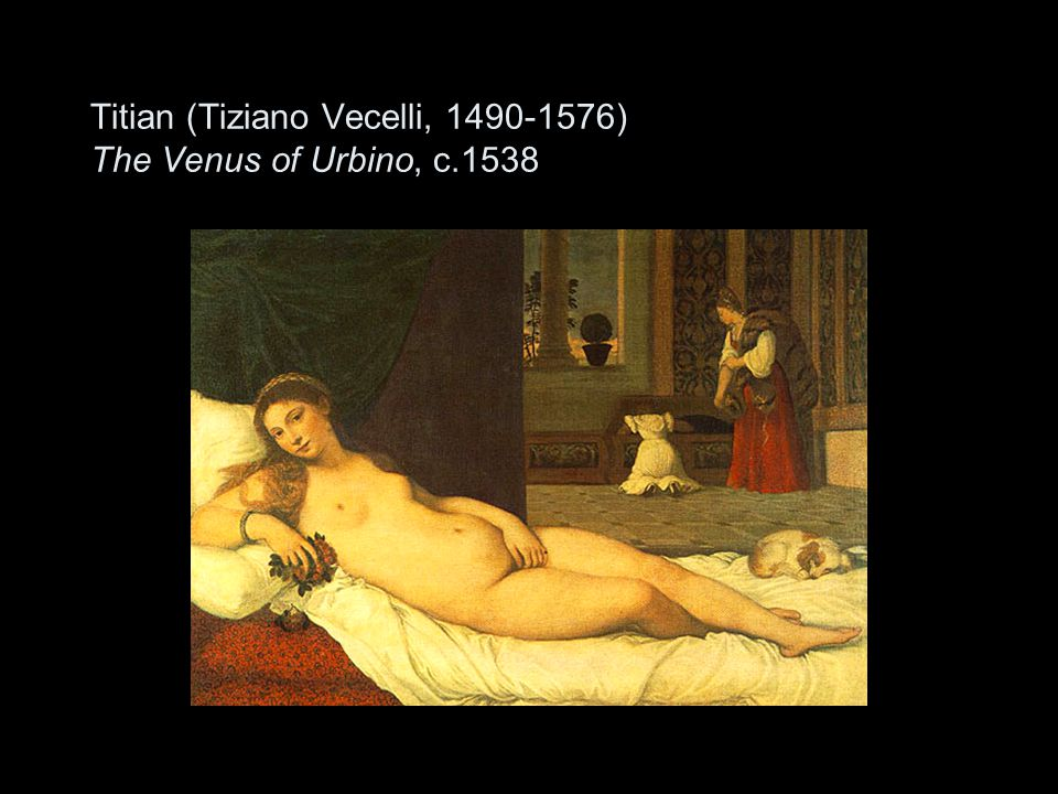 Titian (Tiziano Vecelli, 1490-1576) The Venus of Urbino, c.1538