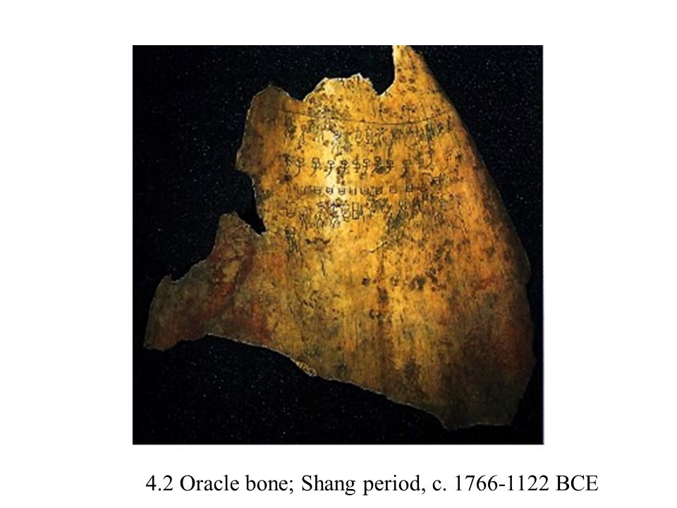 Oracle bones Earliest writing on animal bones, oracle-bone inscriptions, found at Anyang, dated from Shang period It was used for divination, communication with the ancestors, and prediction The bones came from ox scapulas, female turtles (six oxen and 12 turtles were needed for this purpose every ten-day week The inscriptions give information about prediction of up coming weeks, weather, harvest, hunting, childbirth, warfare and various other topics