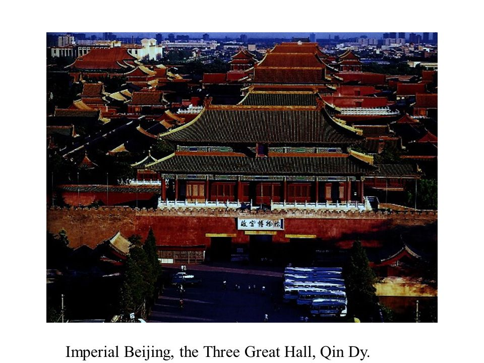 Imperial Beijing, the Three Great Hall, Qin Dy.
