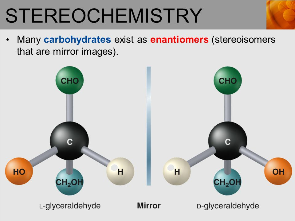 STEREOCHEMISTRY (continued) A chiral object cannot be superimposed on its mirror image.