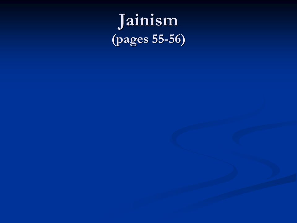 Jainism (pages 55-56)