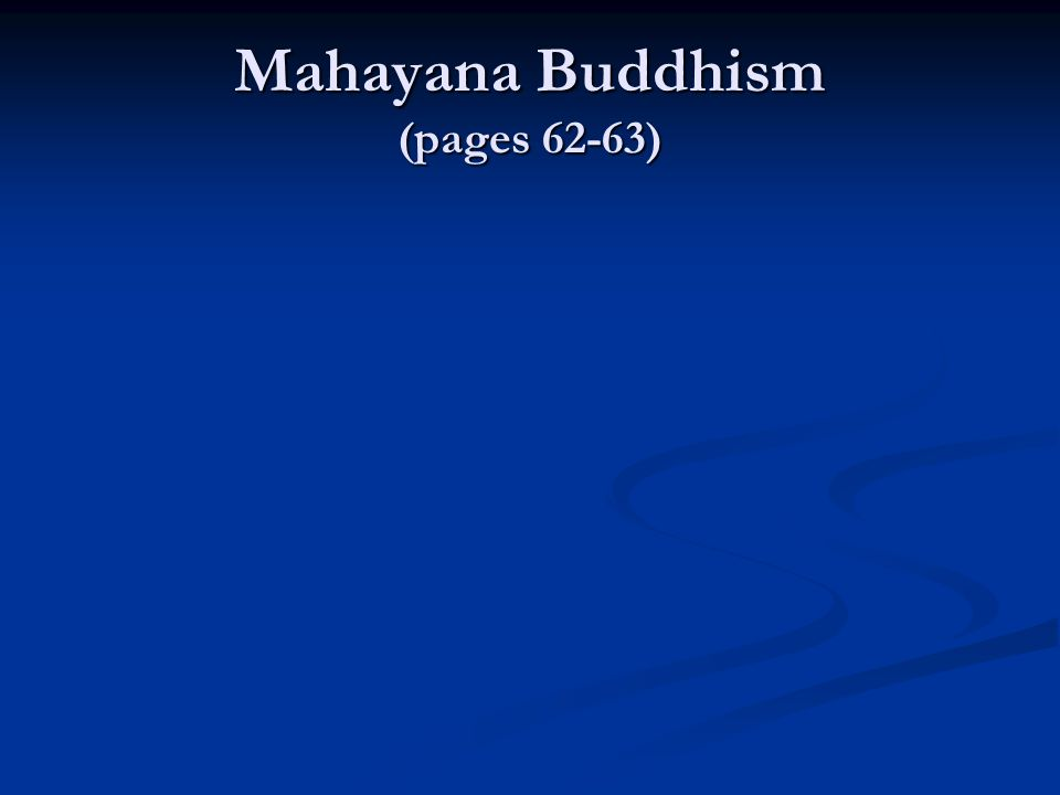 Mahayana Buddhism (pages 62-63)