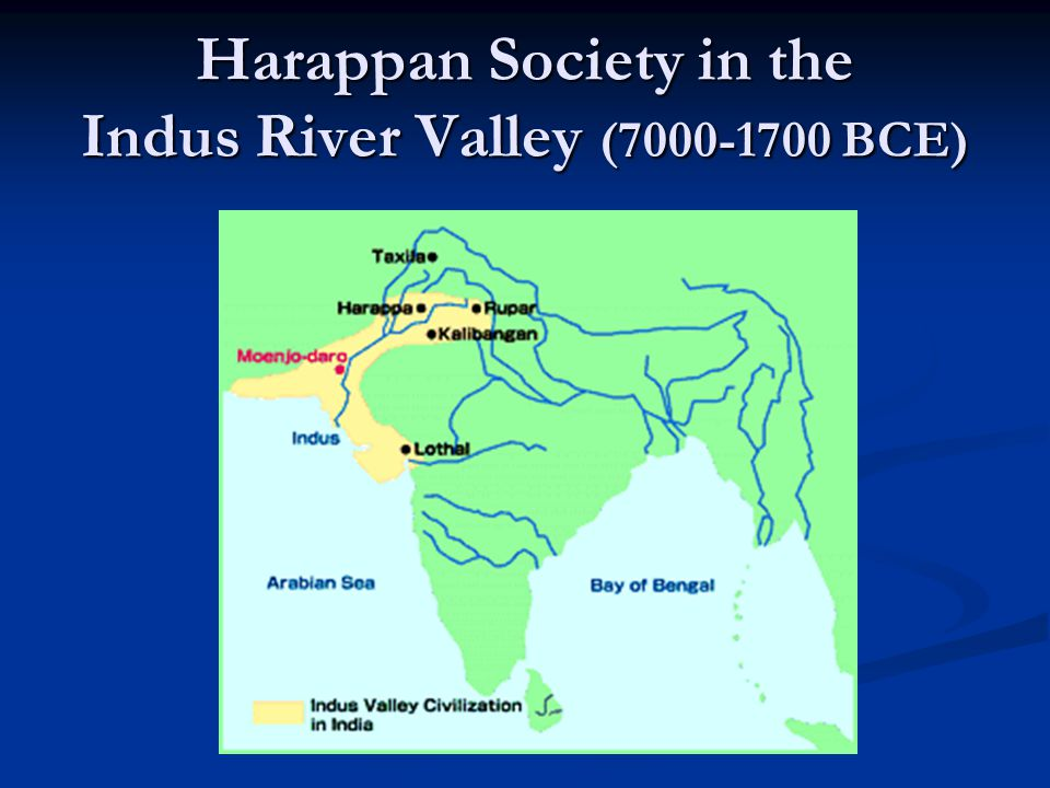 Harappan India Early agricultural farming villages by 7000 BCE Early agricultural farming villages by 7000 BCE Towns and cities by 3000 BCE Towns and cities by 3000 BCE Large cosmopolitan cities – 2800 to 1700 BCE Large cosmopolitan cities – 2800 to 1700 BCE Two main cities: Harappa (north) and Mohenjo-Daro (south) Two main cities: Harappa (north) and Mohenjo-Daro (south) Population of @30,000 each Population of @30,000 each