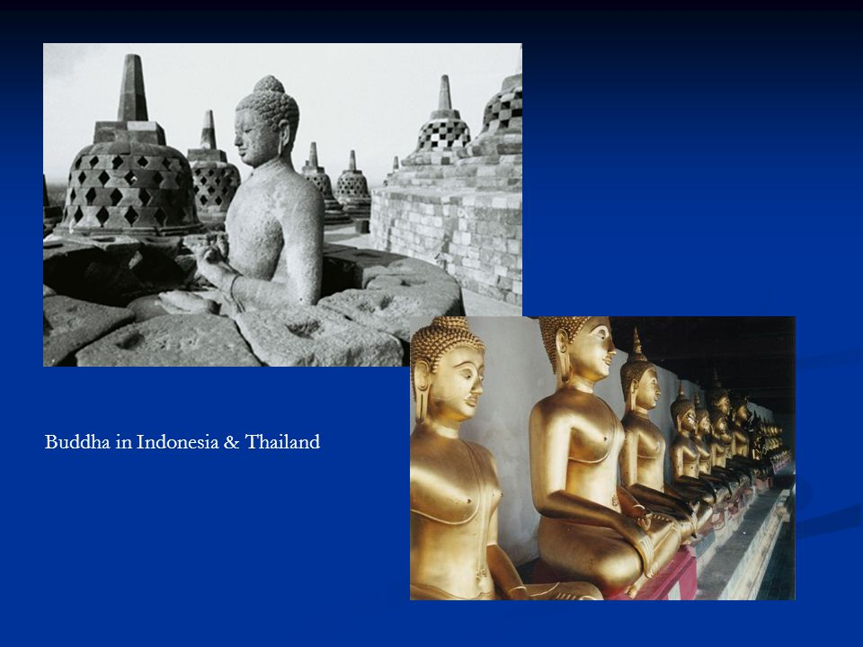 Buddha in Indonesia & Thailand