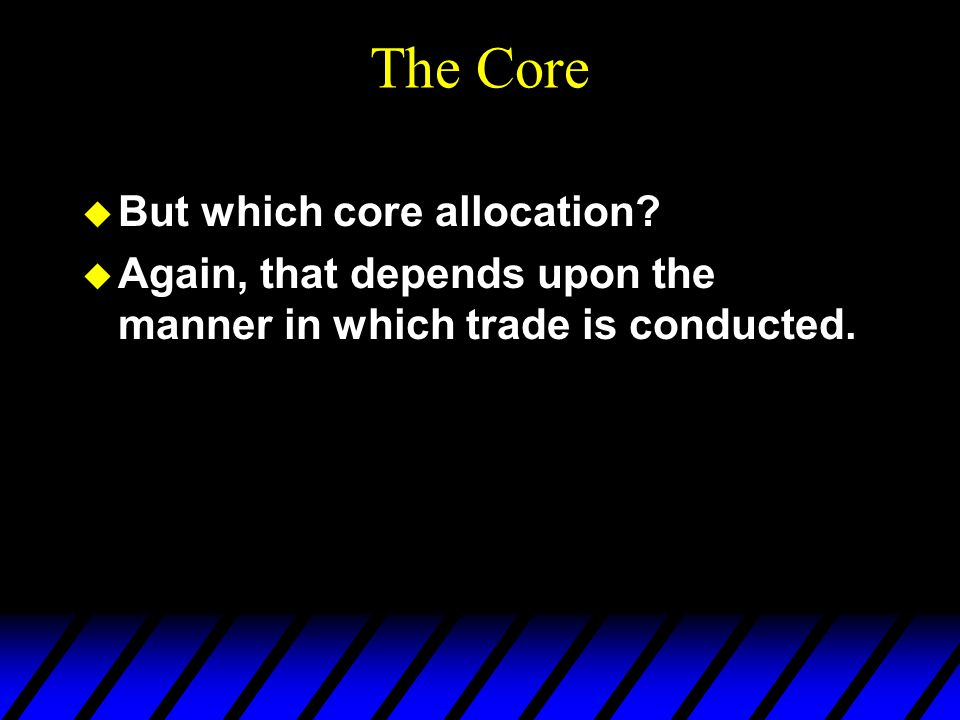 The Core u But which core allocation.