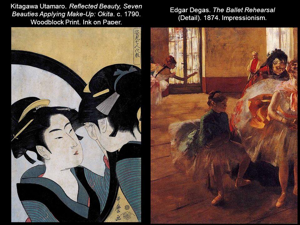 Kitagawa Utamaro. Reflected Beauty, Seven Beauties Applying Make-Up: Okita. c. 1790. Woodblock Print. Ink on Paper. Edgar Degas. The Ballet Rehearsal