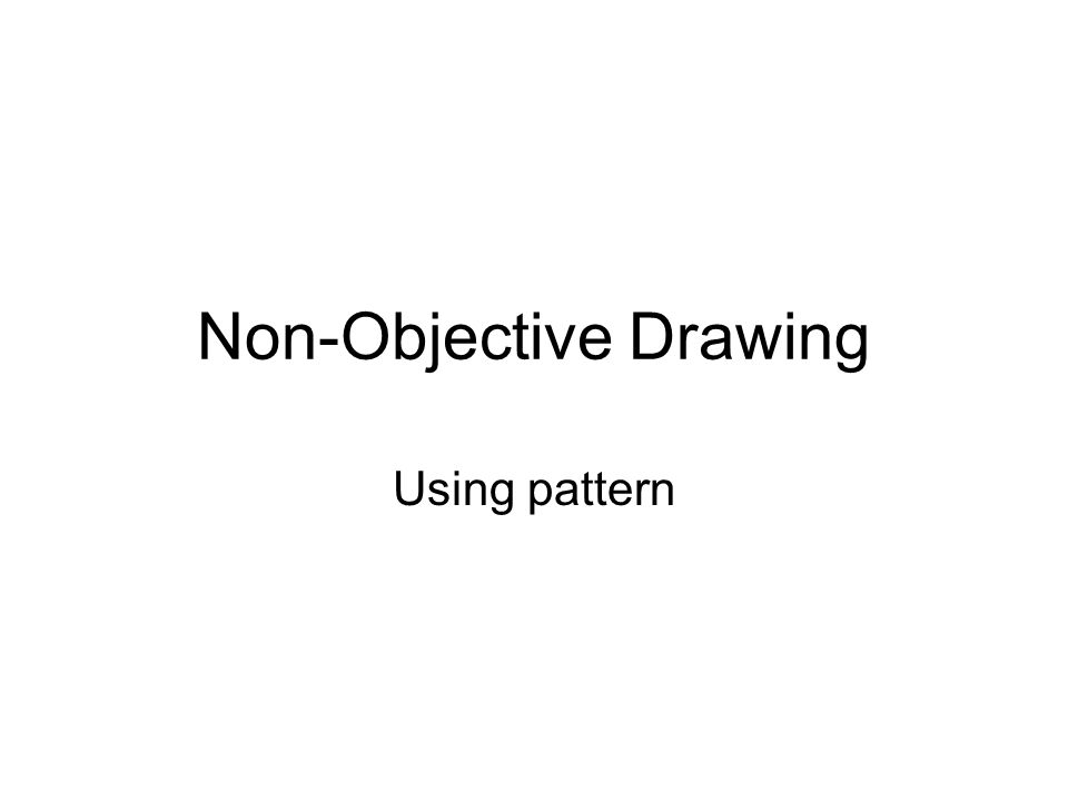 Non-Objective Drawing Using pattern