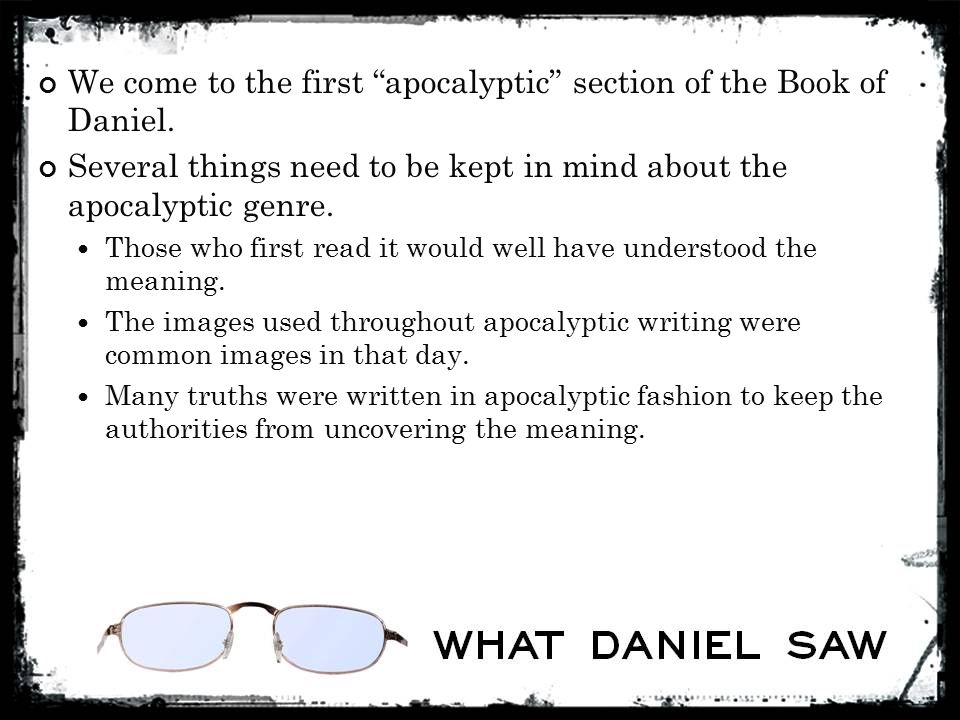 We come to the first apocalyptic section of the Book of Daniel.