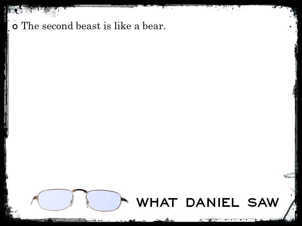 The second beast is like a bear.