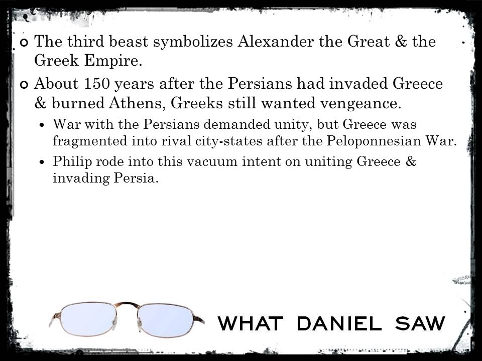 The third beast symbolizes Alexander the Great & the Greek Empire.