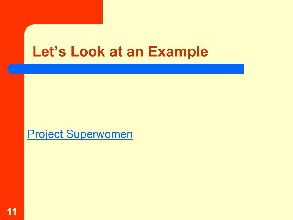 11 Let's Look at an Example Project Superwomen