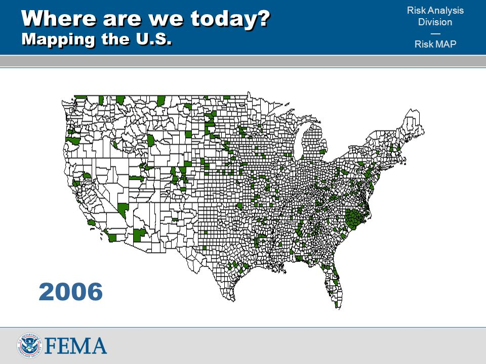 Risk Analysis Division — Risk MAP Where are we today Mapping the U.S. 2006