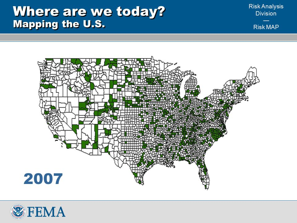 Risk Analysis Division — Risk MAP Where are we today? Mapping the U.S. 2008