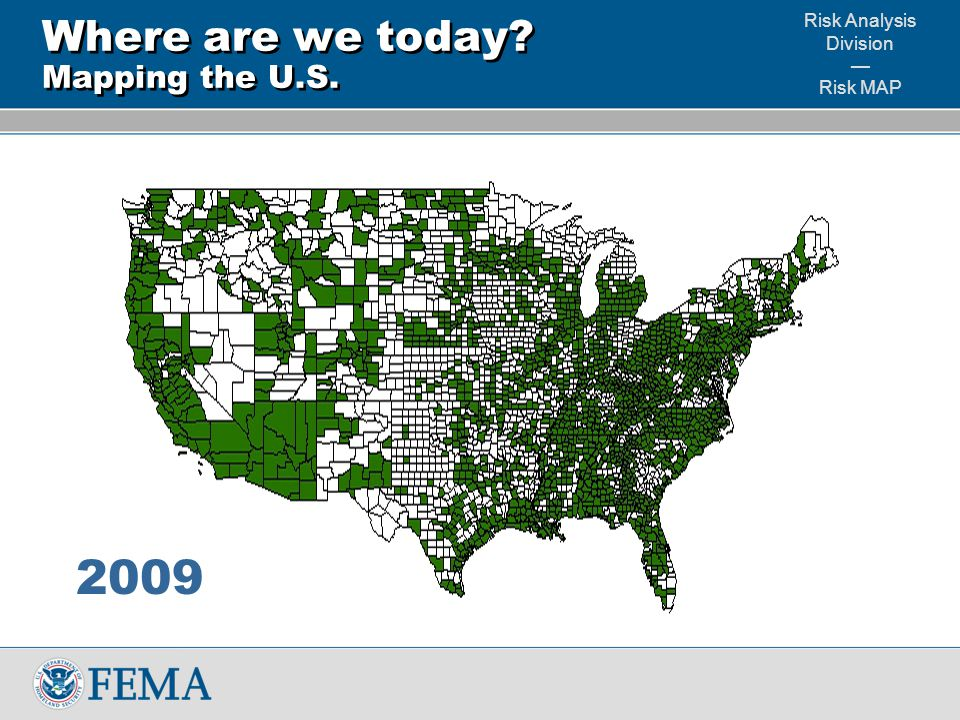 Risk Analysis Division — Risk MAP Where are we today Mapping the U.S. 2009