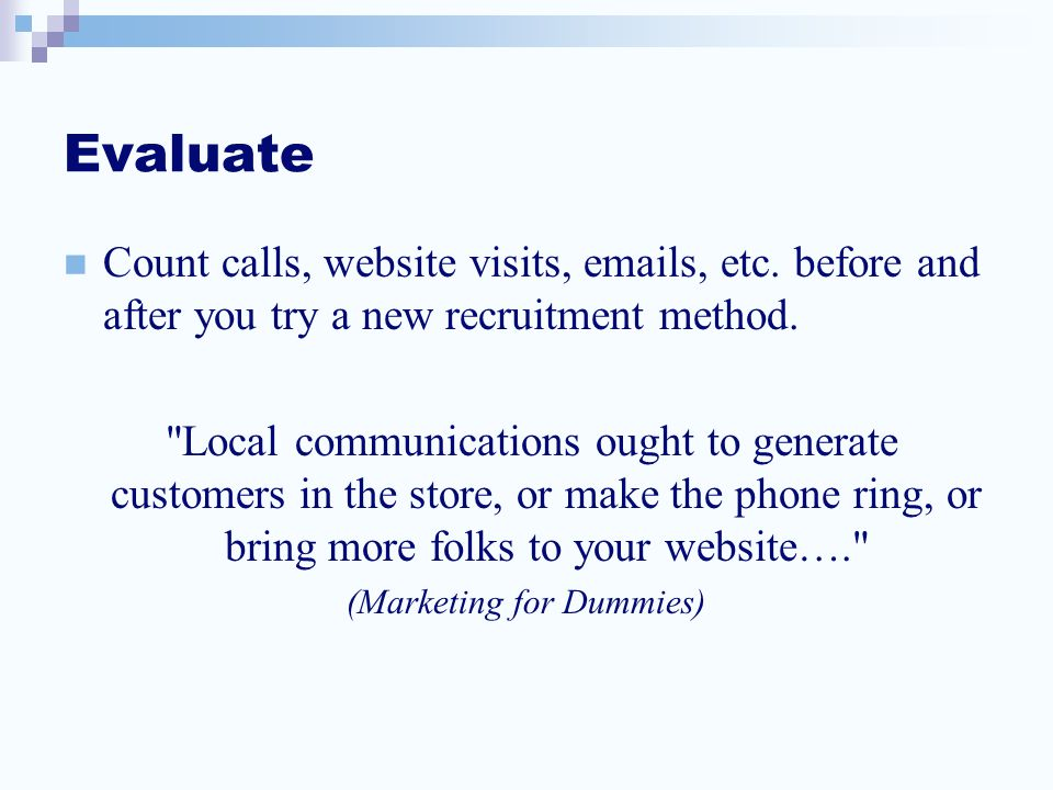 Evaluate Count calls, website visits, emails, etc.