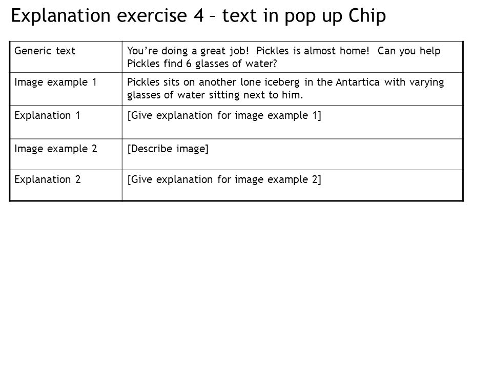 Explanation exercise 4 – text in pop up Chip Generic textYou're doing a great job.