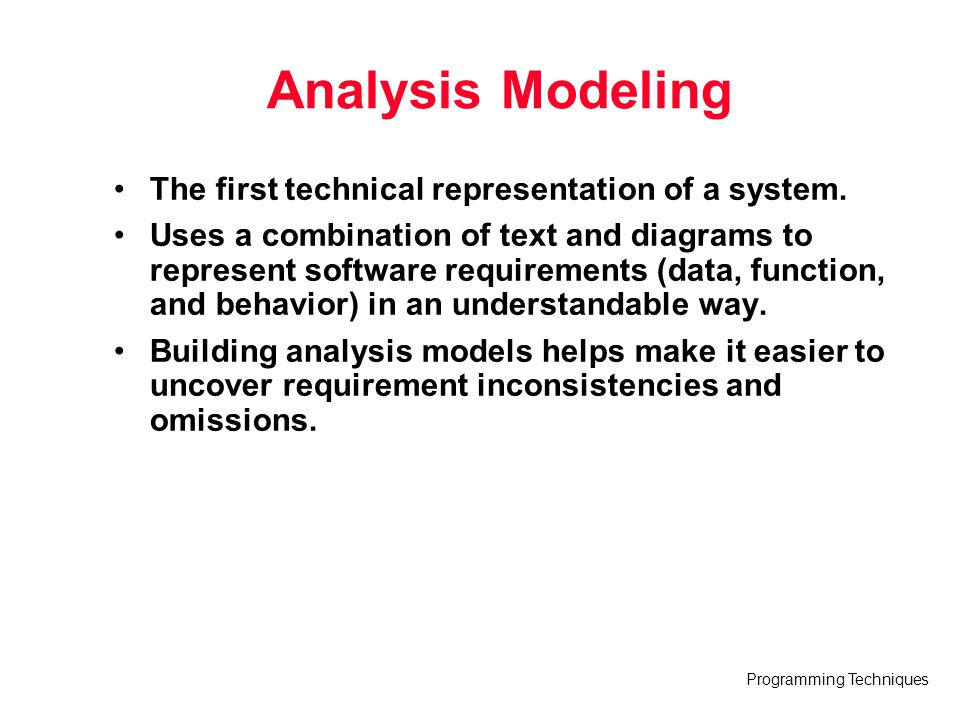 Programming Techniques Constructing a DFD - I Review the data model to isolate data objects and use a grammatical parse to determine operations Determine external entities (producers and consumers of data) Create a level 0 DFD