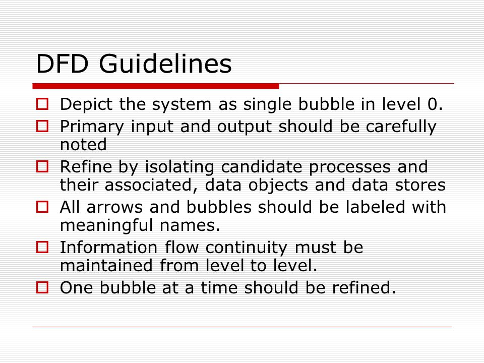DFD Guidelines  Depict the system as single bubble in level 0.