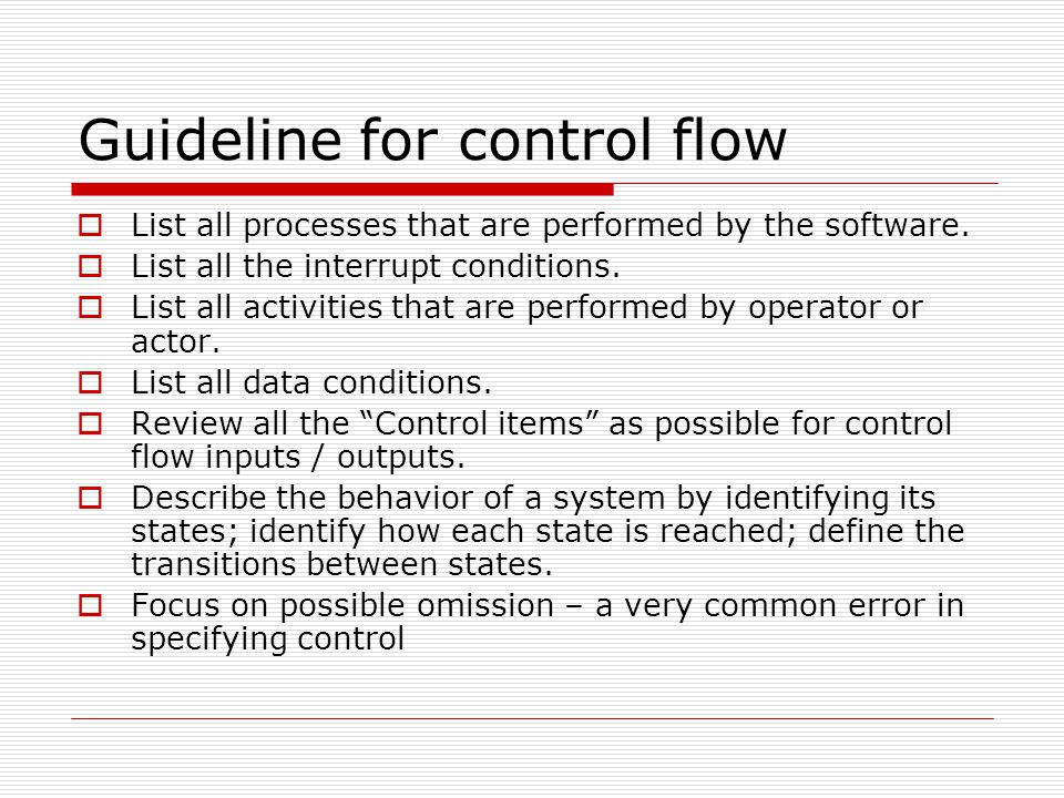 Guideline for control flow  List all processes that are performed by the software.
