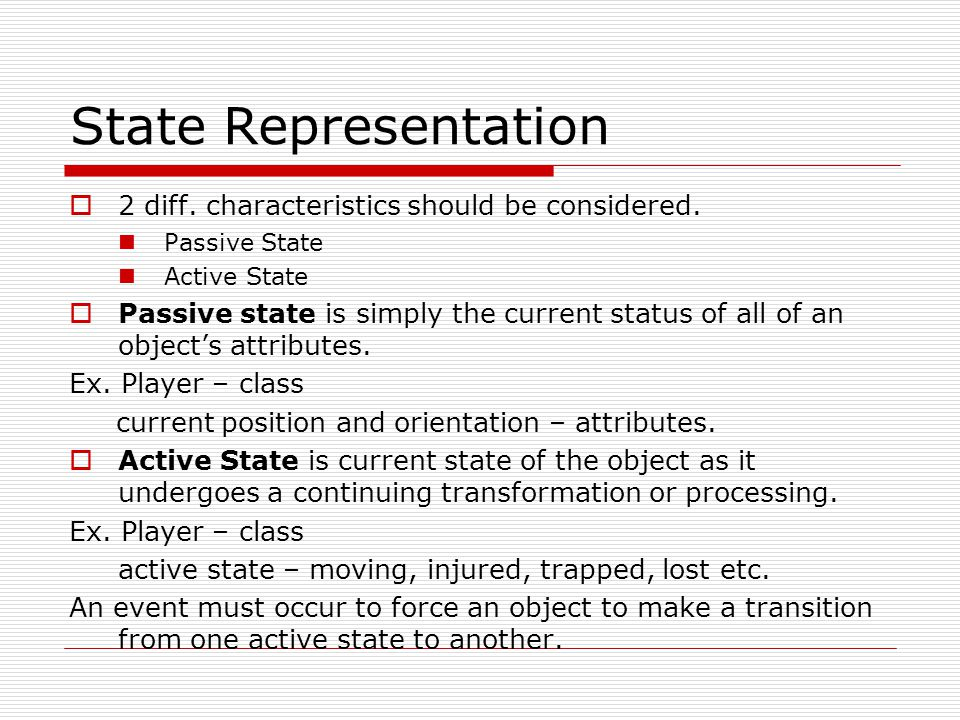State Representation  2 diff.characteristics should be considered.