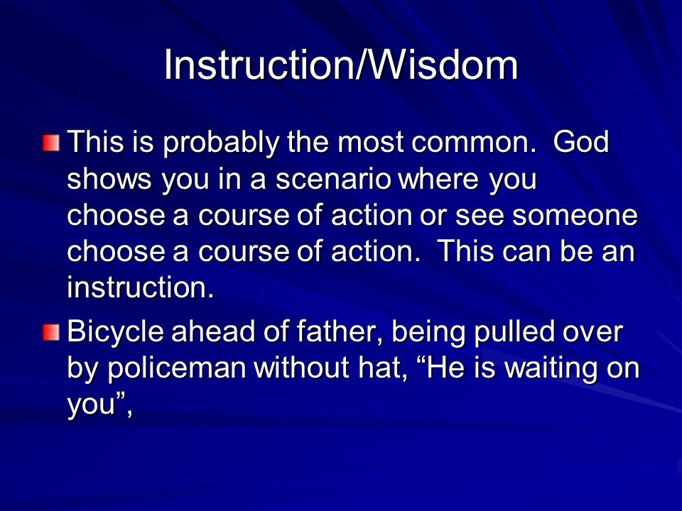 Instruction/Wisdom This is probably the most common.