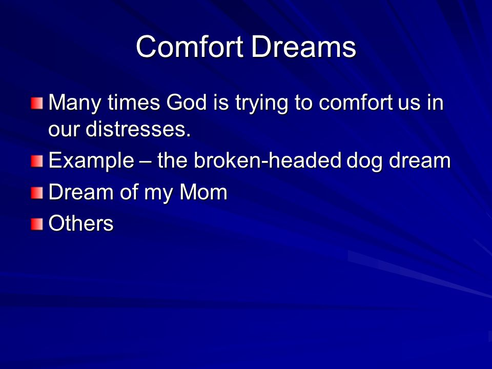 Comfort Dreams Many times God is trying to comfort us in our distresses.