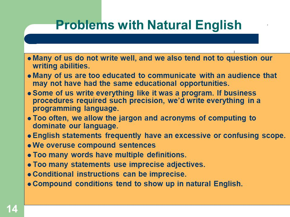 14 Problems with Natural English Many of us do not write well, and we also tend not to question our writing abilities. Many of us are too educated to