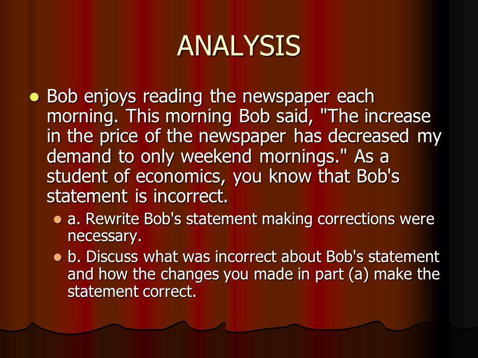 ANALYSIS Bob enjoys reading the newspaper each morning.