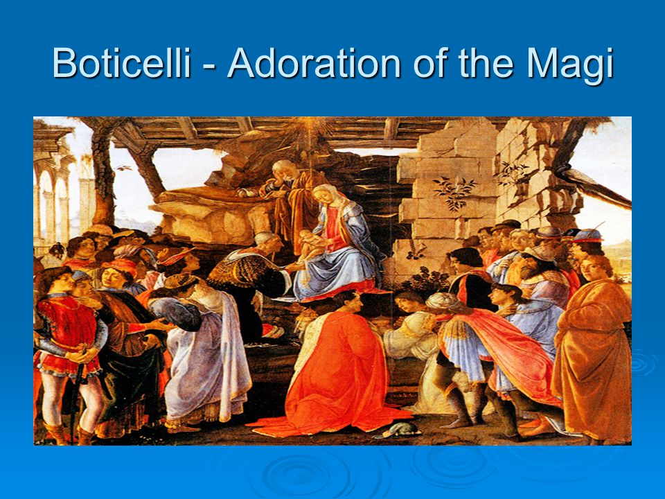 Boticelli - Adoration of the Magi